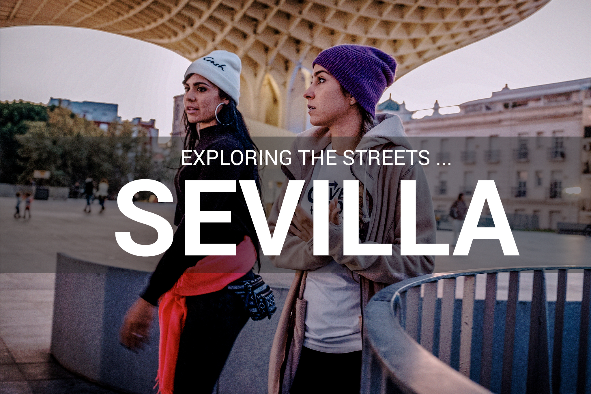 SEVILLA___Exploring the streets ---2015 ---