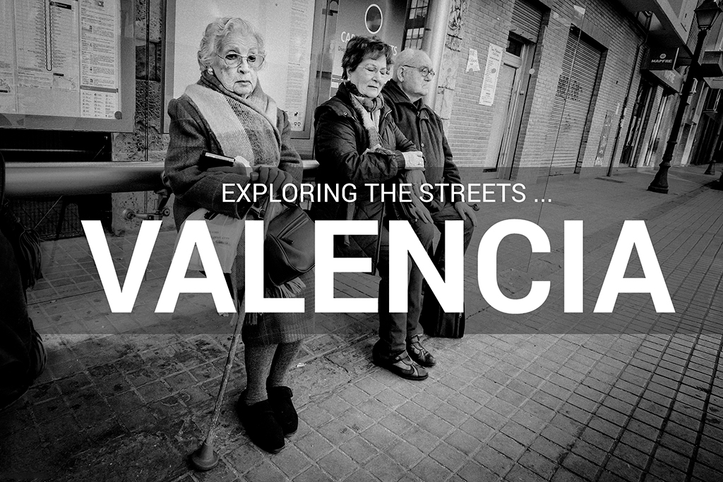 VALENCIA ____exploring the streets____streetphotography
